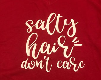 Salty Hair Don't Care T-Shirt