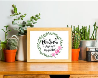 Flourish Where You Are Planted Watercolor (Digital Downloadable Poster)