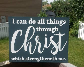I Can Do All Things Through Christ Who Strengthens Me, Home Decor, Wood Sign, Scripture Sign, Jesus Christ, Faith