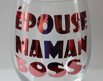 """Wife MOM Boss"" Stemless wine glass"