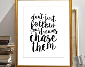 Chase Your Dreams Print