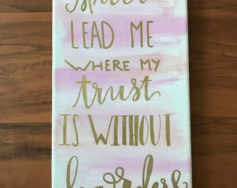Spirit lead me where my trust is without borders sign