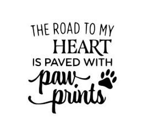 The road to my heart is paved with paw prints svg file