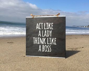 Act Like a Lady Think Like a Boss Wood Sign / Office Decor / Gifts for Her / Inspirational Sign Sayings / Funky Wall Decor - Black