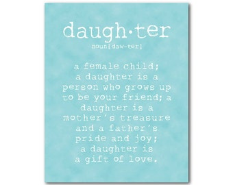 GIrl's Room Wall Art - A daughter is a person Daughter Quote - Typography PRINT - nursery wall decor - gift for her - girls room art