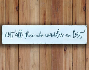 Not All Those Who Wander are Lost - Wooden Sign