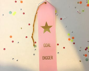 Goal Digger  - Adult Award Ribbons / Funny Awards / Humor / Novelty Gifts / Girl Boss / Feminist / Hustler