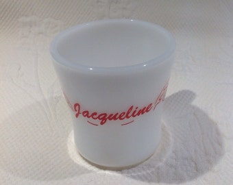 "Cup Federal Glass milkglass with name ""Jacqueline"" / / custom"