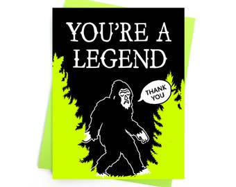 Card // Thank You // You're a Legend // Bigfoot