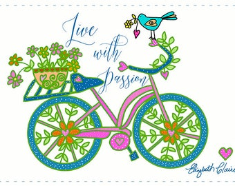Bicycle Live with Passion 7x10 Giclee byElizabeth Claire