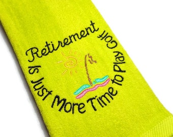 golf towel, personalize golf, Retirement more, time for golf, golfer gift, funny towel, personalize golf, retirement gift, embroidered gift