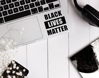 Decal quote {Black lives matter}-Laptop Decal/Laptop Sticker/Phone decal/Phone sticker/Car Sticker/Car Decal/Window Decal