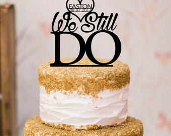 We Still Do Cake Topper, Custom Last Name and Date, Custom Cake Topper, Last Name, Anniversary Cake Topper, Heart Cake Topper