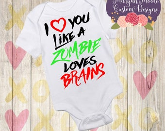 I Love You Like A Zombie Loves Brains Onesie Bodysuit or Youth Boys T-Shirt