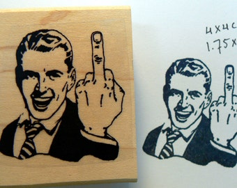 Middle finger salute rubber stamp. Flipping the bird stamp. P46