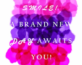 Smile in white Lettering (Pinks and Purple)