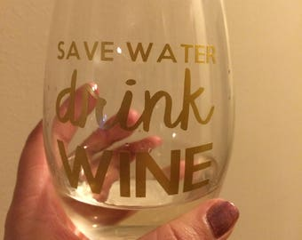 Save Water Drink Wine Stemless Glass | Stemless Wine Glass | Funny Wine Glass | Gifts for Friends | Gifts for Women | Birthday Gift |