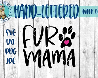 Fur Mama Paw - Hand-lettered - svg, dxf, png, jpg, handlettered, dog mom, furbaby, cat mom, pet, Brush Lettering, Cricut, Studio Cut file