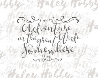 Adventure in the Great Wide Somewhere,  Beauty and the Beast,  Shirt Design SVG DXF Silhouette Cut File PNG