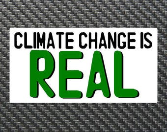 Climate Change is REAL Vinyl Sticker Decal Custom