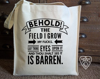 Behold The Field I Grow My F#cks Cotton Canvas Market Tote Bag | Reusable Bag | Barren of F#cks | Shopping Bag | Behold Sign | Behold Bag