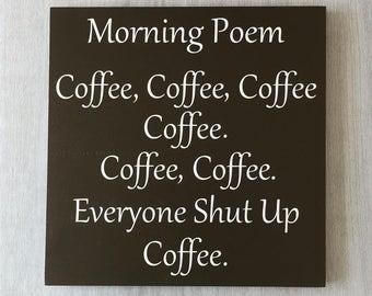 Coffee Sign / Coffee Humor / Funny Coffee Sign / Coffee Lover Gift / Coffee Bar Decor / Coffee Addict / Coffee Kitchen Sign