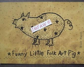 "Primitive Folk Art Print ""Funny Little Folk Art Pig"" Copyright Lithograph Print of Original Handcrafted Primitive Folk Art Stitchery"