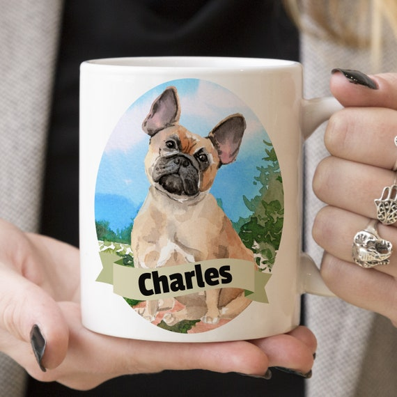 French Bulldog Custom Dog Mug - Get your dogs name on a mug - Dog Breed Mug - Great gift for dog owner - French Bulldog