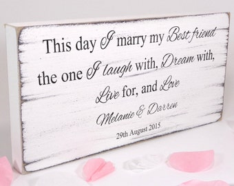 Personalised - This Day I Marry My Best Friend - Custom Free Standing White Vintage Wedding Table Sign Plaque Shabby but Chic Aged Handmade