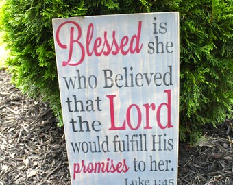 Blessed is She Sign.  Hand Painted Wood Luke 1:45 sign.  Bible verse Sign.  Christian Decor