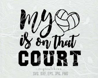 My Heart Is On That Court SVG File Silhouette Cutting Cricut Clipart Download Print Template Vinyl sticker Shirt design Volleyball Sport DXF