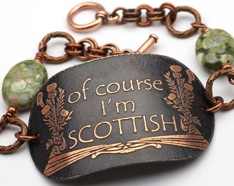 Of course I'm Scottish bracelet, green rhyolite beads and etched copper, 7 3/4 inches long