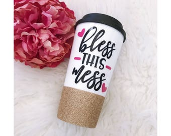 Bless this Mess To Go Cup // Hot Mess // Blessed // Coffee Cup // Glitter Cup // Funny Gift // Mom Life // Coffee Lover // Coffee // Mess