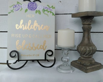 her children rise up and call her blessed | mothers day gifts | handmade gifts | signs for mothers | gold sign|bible quote sign |handpainted