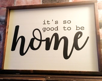 It's so good to be home painted wood sign