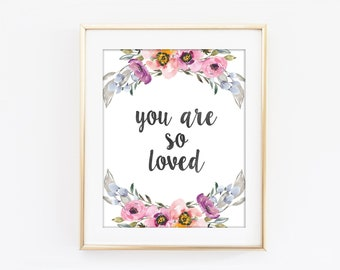 You Are So Loved Print, Love Typography, Colorful Flower, Motivational Print, Modern Home Decor, Bedroom Art, Nursery Botanical Art Q177