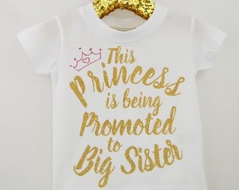 This Princess has been promoted to Big Sister/Big Sister Princess/Big Sister T-Shirt/Sister T-Shirt/Princess Sister T-Shirt/Announcement Top