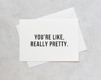 You're Like, Really Pretty Cards - Really Pretty Cards - Mean Girls Cards - Mean Girls Notecards - Mean Girls Quote - Notecards