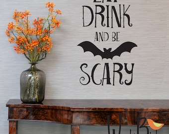Halloween wall decal - Eat Drink and be Scary - Halloween Decor - Halloween party sign with bat - WB707