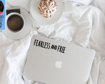 Fearless and Free inspiring and motivational Macbook / Laptop Vinyl Decal