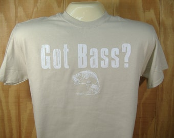 Got Bass? Fishing T-shirt