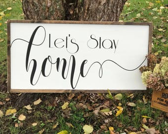 Let's Stay Home | Farmhouse Sign | Farmhouse Decor | Home Sign | Rustic Sign