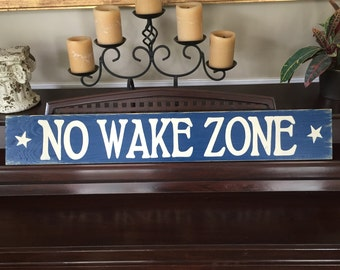 NO WAKE ZONE Wooden Sign Plaque Wall Lake Beach House Living Art Hp New Baby Nursery Decor Hand Painted You Pick from 10+ Colors