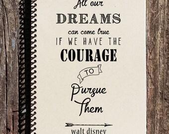 Walt Disney Quote - Disney Notebook - All Our Dreams Can Come True - Walt Disney Journal - Dreams Journal