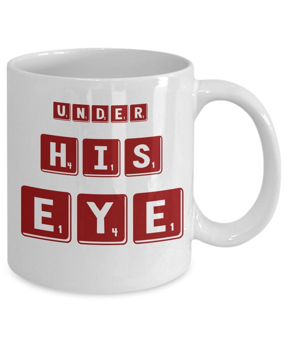 Under his eye coffee mug tea cup