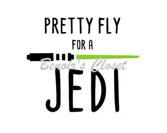 Pretty Fly for a Jedi SVG File, Vector, Cricut, Silhouette - instant download