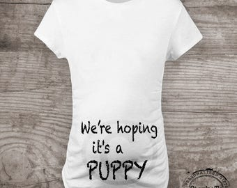 """Maternity shirt for dog lovers, funny novelty message tees, """"We're hoping it's a Puppy"""" gift for her Pregnancy Announcement"""