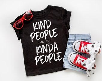 Kind People Are My Kinda People, Kids Tee, Kindness Tee, Kindness Shirts For Kids, Gifts For Kids, Toddler Shirts, Baby Shirts, Toddler Tee
