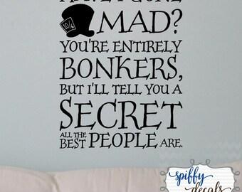 Alice In Wonderland Have I Gone Mad Vinyl Wall Decal Sticker Mad Hatter Spiffy Decals
