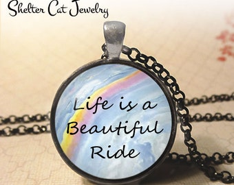 """Life is a Beautiful Ride Necklace - Quote - 1-1/4"""" Circle Pendant or Key Ring - Photo Art Jewelry - Writer Quote, Literary, Inspiration Gift"""